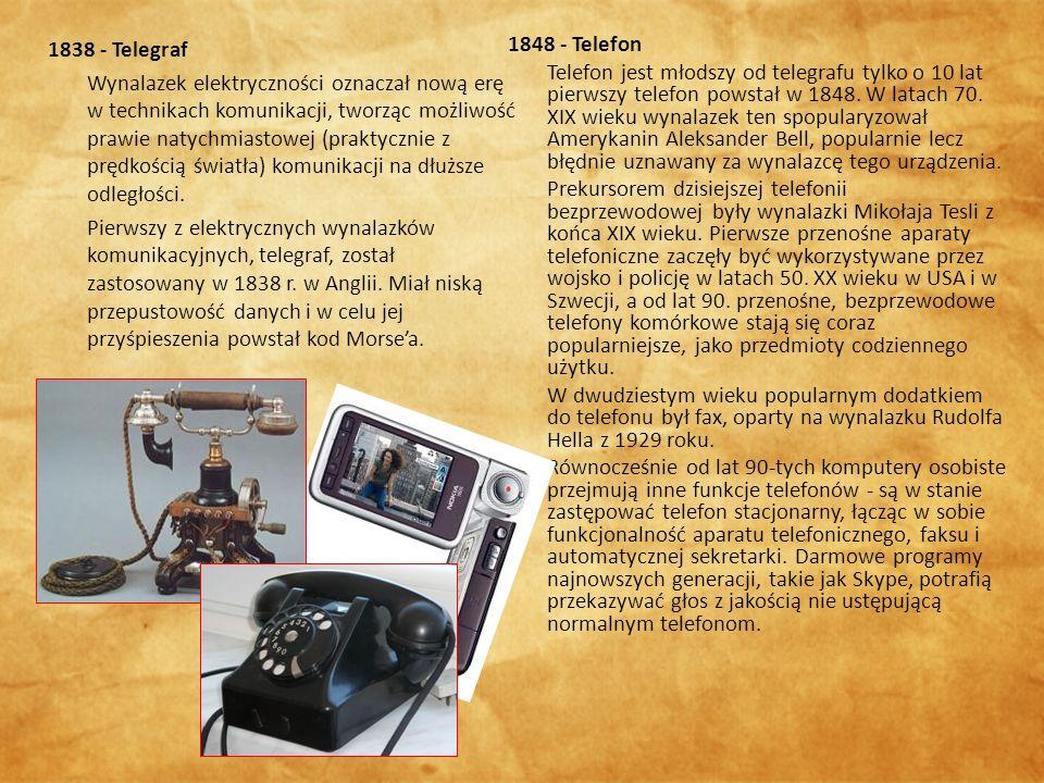 1838 - Telegraf Wynalazek elektryczności oznaczał nową erę w technikach komunikacji, tworząc możliwość prawie natychmiastowej (praktycznie z prędkością światła) komunikacji na dłuższe odległości.