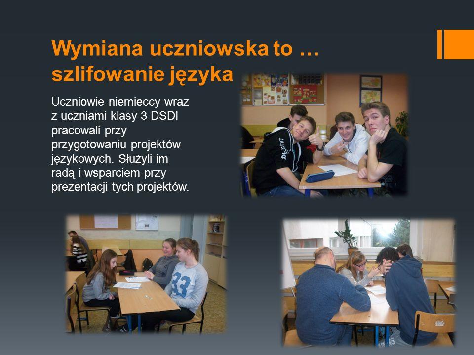 Wymiana uczniowska to … szlifowanie języka Uczniowie niemieccy wraz z uczniami klasy 3 DSDI pracowali przy przygotowaniu projektów językowych.