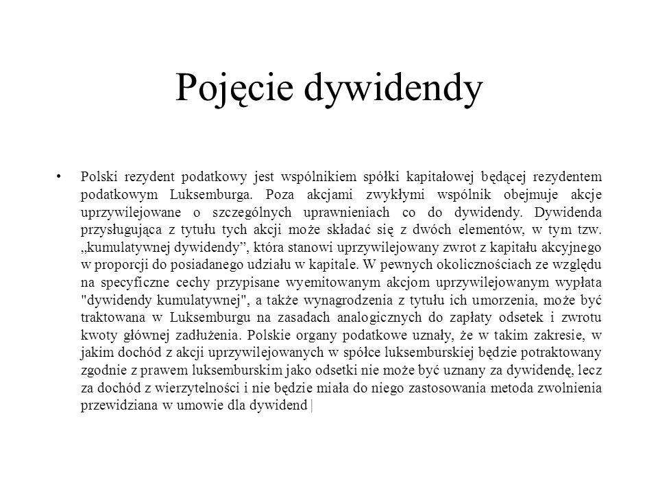 Pojęcie dywidendy Polski rezydent podatkowy jest wspólnikiem spółki kapitałowej będącej rezydentem podatkowym Luksemburga.