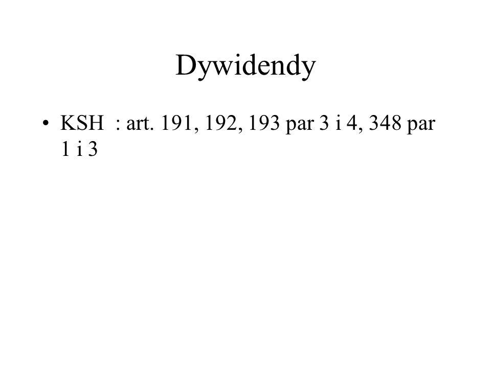 Dywidendy KSH : art. 191, 192, 193 par 3 i 4, 348 par 1 i 3