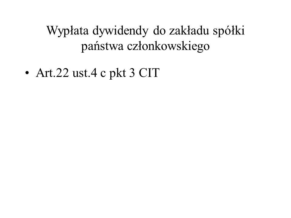 Wypłata dywidendy do zakładu spółki państwa członkowskiego Art.22 ust.4 c pkt 3 CIT