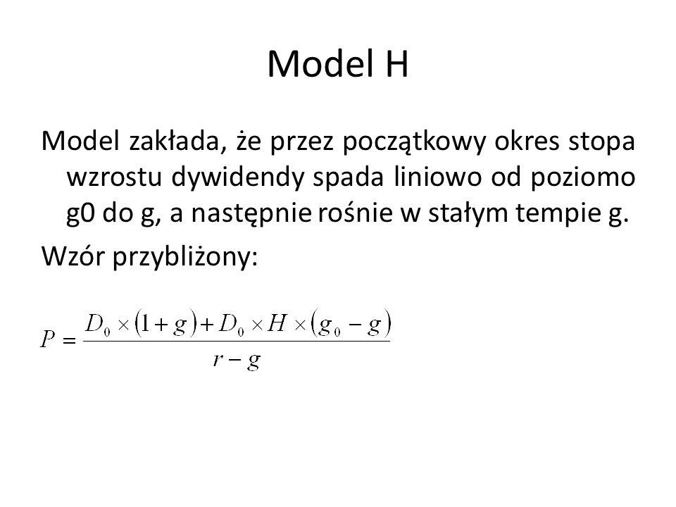 Model H Model zakłada, że przez początkowy okres stopa wzrostu dywidendy spada liniowo od poziomo g0 do g, a następnie rośnie w stałym tempie g. Wzór