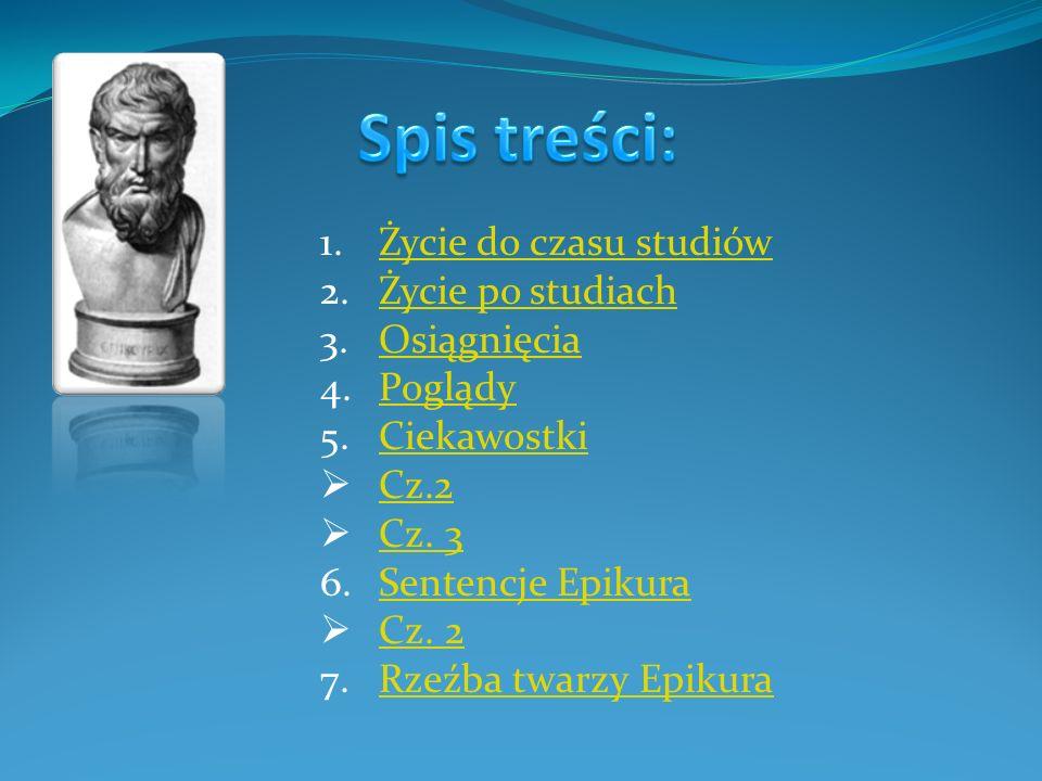 Epikur urodził się na wyspie Samos w 341 r.p.n.e., w zamożnej rodzinie kolonistów pochodzących z Aten.