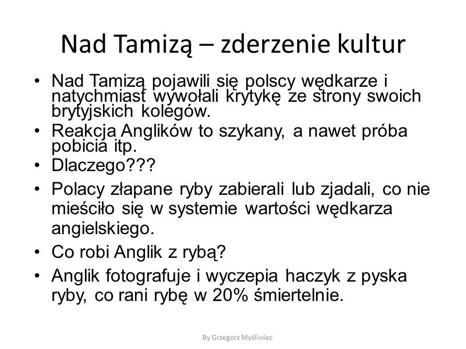 Nad Tamizą – zderzenie kultur Nad Tamizą pojawili się polscy wędkarze i natychmiast wywołali krytykę ze strony swoich brytyjskich kolegów.