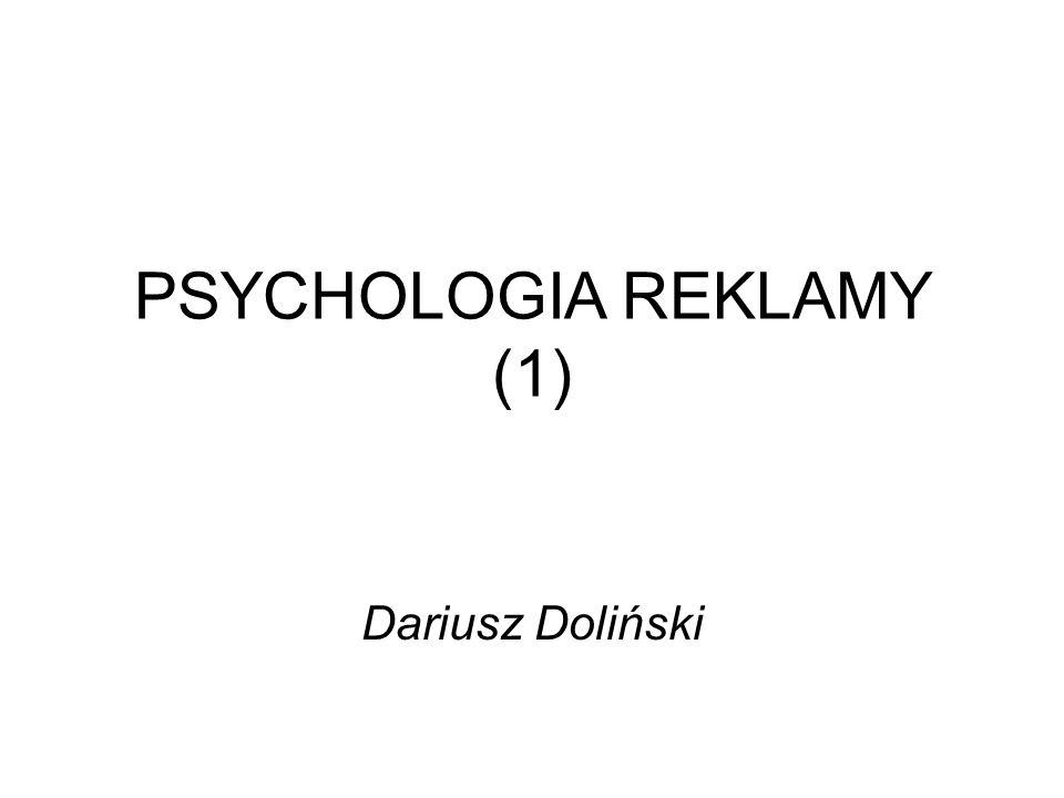 PSYCHOLOGIA REKLAMY (1) Dariusz Doliński