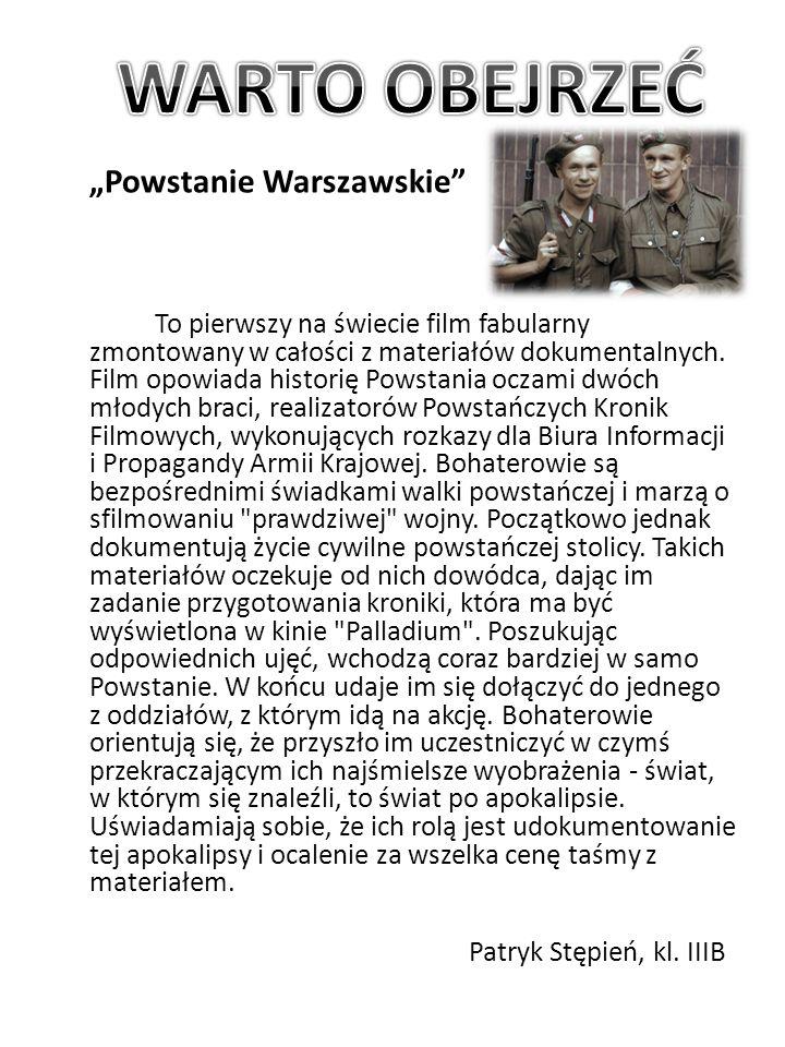 """""""Powstanie Warszawskie To pierwszy na świecie film fabularny zmontowany w całości z materiałów dokumentalnych."""
