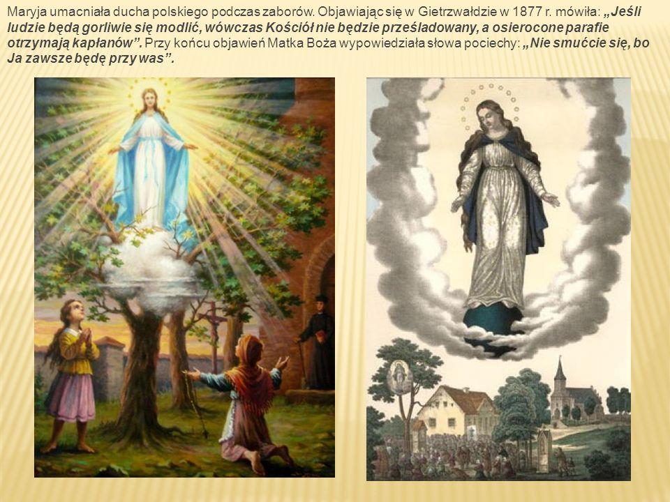 Maryja umacniała ducha polskiego podczas zaborów. Objawiając się w Gietrzwałdzie w 1877 r.