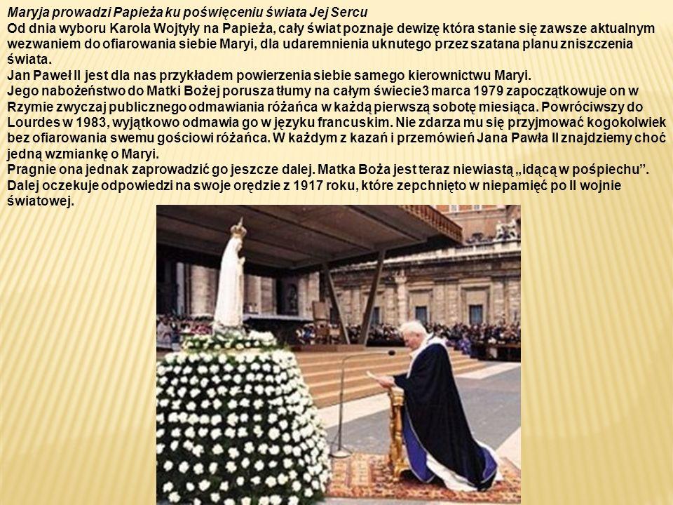 Maryja prowadzi Papieża ku poświęceniu świata Jej Sercu Od dnia wyboru Karola Wojtyły na Papieża, cały świat poznaje dewizę która stanie się zawsze aktualnym wezwaniem do ofiarowania siebie Maryi, dla udaremnienia uknutego przez szatana planu zniszczenia świata.