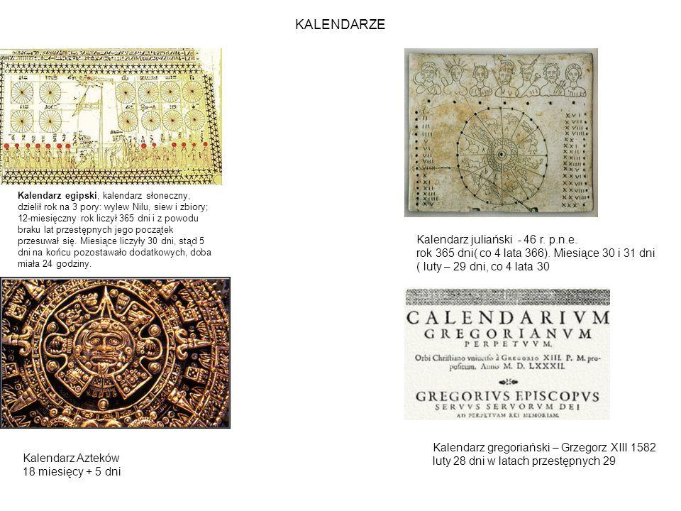 KALENDARZE Kalendarz egipski, kalendarz słoneczny, dzielił rok na 3 pory: wylew Nilu, siew i zbiory; 12-miesięczny rok liczył 365 dni i z powodu braku lat przestępnych jego początek przesuwał się.