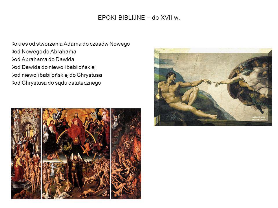 EPOKI BIBLIJNE – do XVII w.