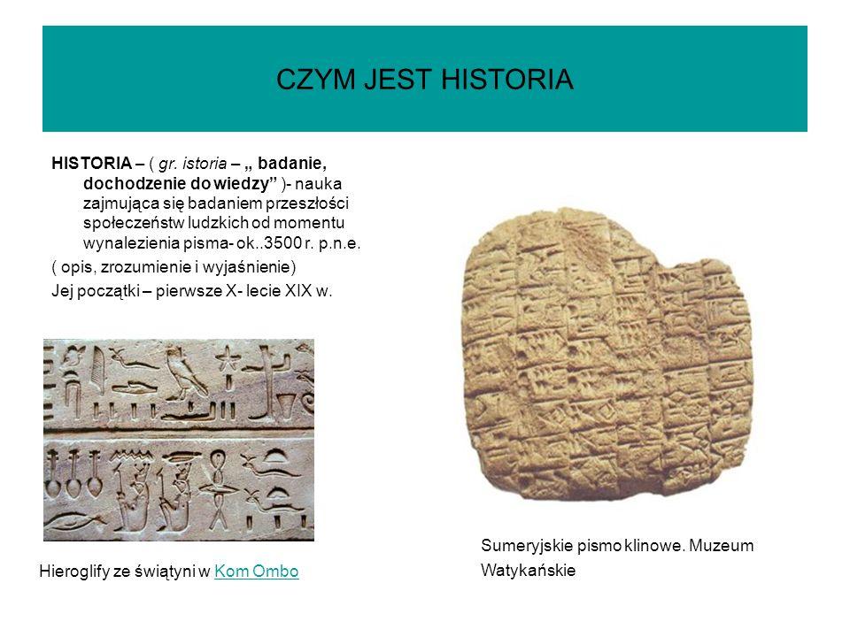 CZYM JEST HISTORIA HISTORIA – ( gr.