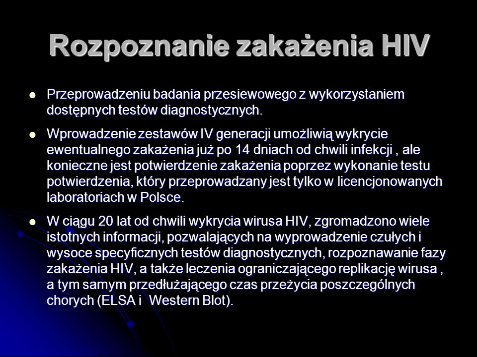 Rozpoznanie zakażenia HIV Przeprowadzeniu badania przesiewowego z wykorzystaniem dostępnych testów diagnostycznych.