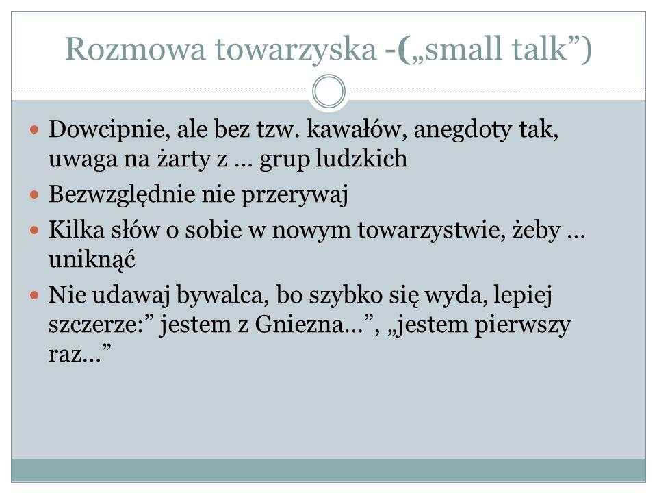 """Rozmowa towarzyska -(""""small talk ) Dowcipnie, ale bez tzw."""
