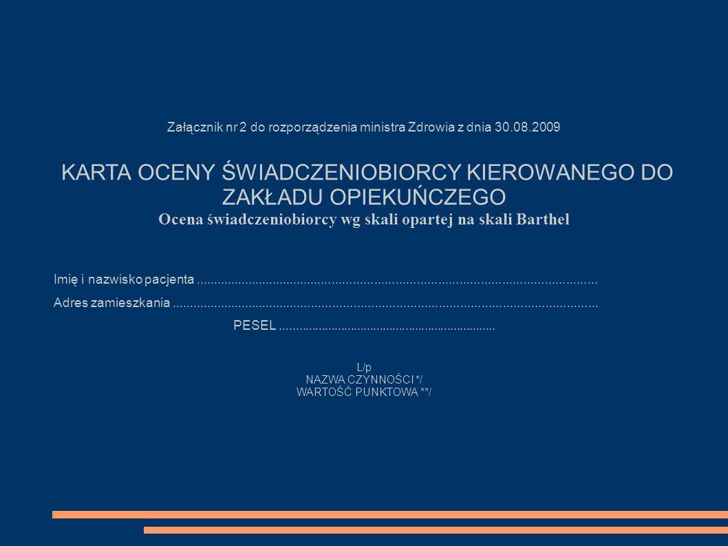 Załącznik nr 2 do rozporządzenia ministra Zdrowia z dnia 30.08.2009 KARTA OCENY ŚWIADCZENIOBIORCY KIEROWANEGO DO ZAKŁADU OPIEKUŃCZEGO Ocena świadczeni
