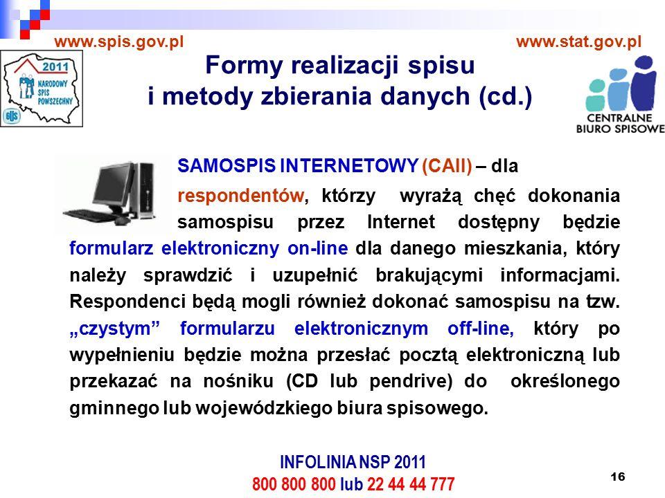16 SAMOSPIS INTERNETOWY (CAII) – dla respondentów, którzy wyrażą chęć dokonania samospisu przez Internet dostępny będzie formularz elektroniczny on-line dla danego mieszkania, który należy sprawdzić i uzupełnić brakującymi informacjami.
