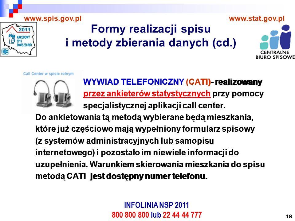 18 WYWIAD TELEFONICZNY (CATI)- realizowany przez ankieterów statystycznych przy pomocy specjalistycznej aplikacji call center.