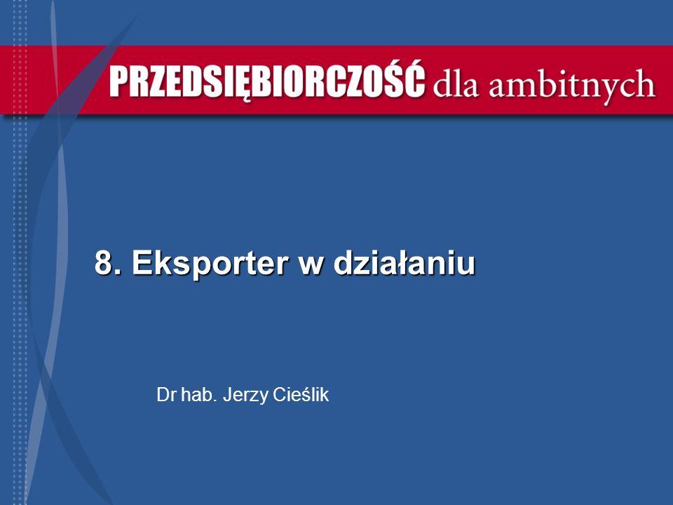 8. Eksporter w działaniu Dr hab. Jerzy Cieślik