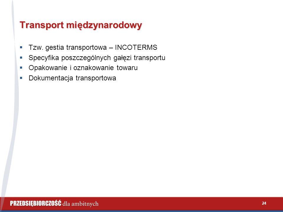 24 Transport międzynarodowy  Tzw.