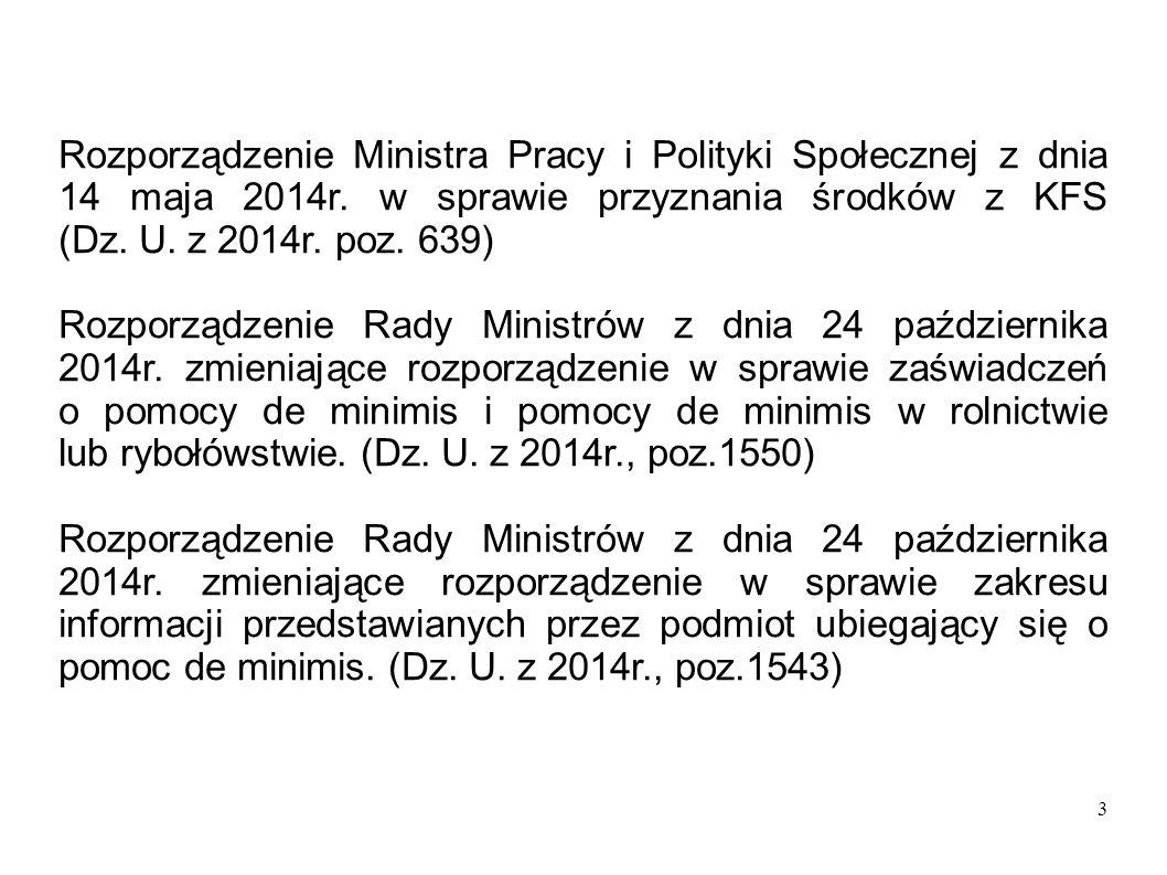 3 Rozporządzenie Ministra Pracy i Polityki Społecznej z dnia 14 maja 2014r. w sprawie przyznania środków z KFS (Dz. U. z 2014r. poz. 639) Rozporządzen