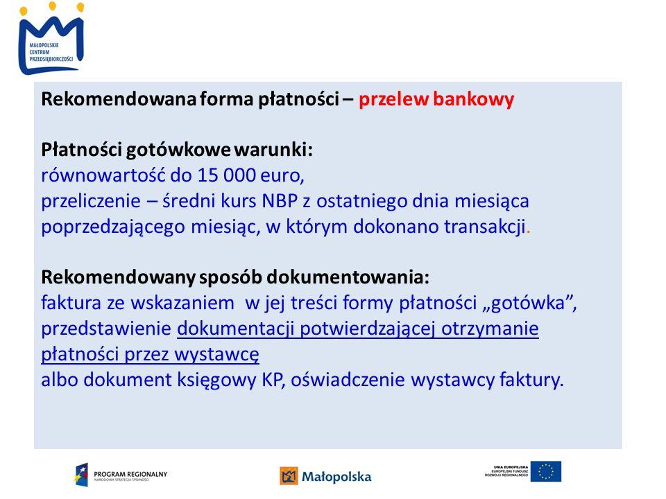 Rekomendowana forma płatności – przelew bankowy Płatności gotówkowe warunki: równowartość do 15 000 euro, przeliczenie – średni kurs NBP z ostatniego dnia miesiąca poprzedzającego miesiąc, w którym dokonano transakcji.