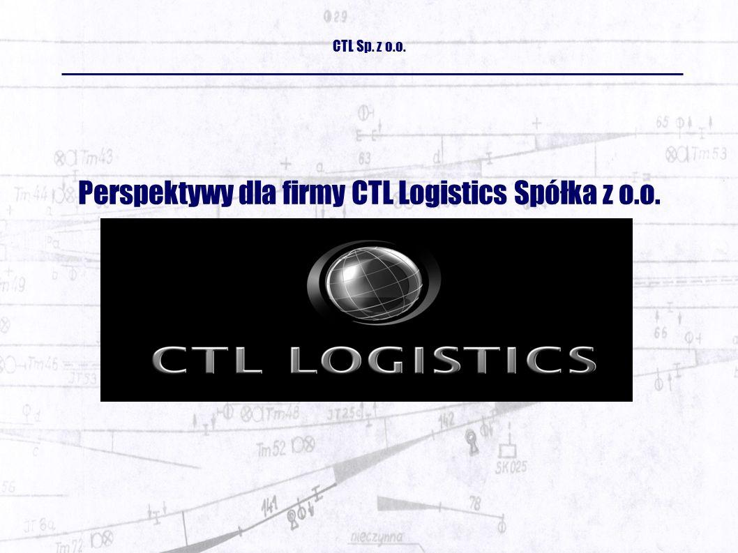 Perspektywy dla firmy CTL Logistics Spółka z o.o. CTL Sp. z o.o.