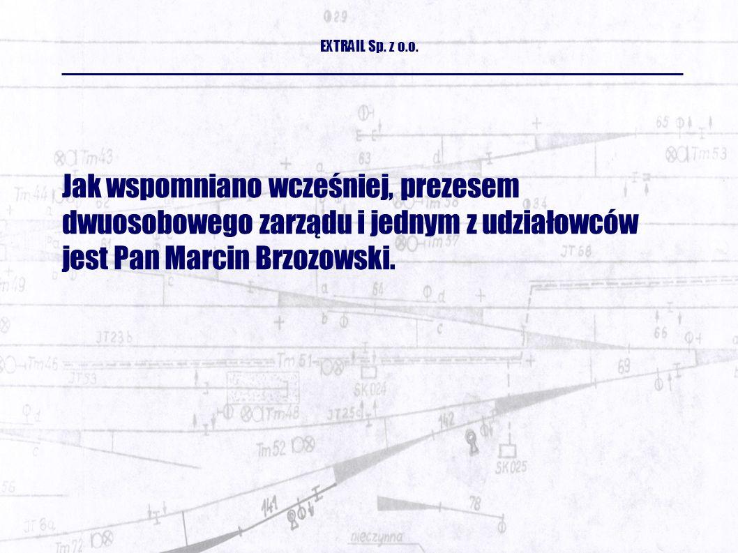 Jak wspomniano wcześniej, prezesem dwuosobowego zarządu i jednym z udziałowców jest Pan Marcin Brzozowski.