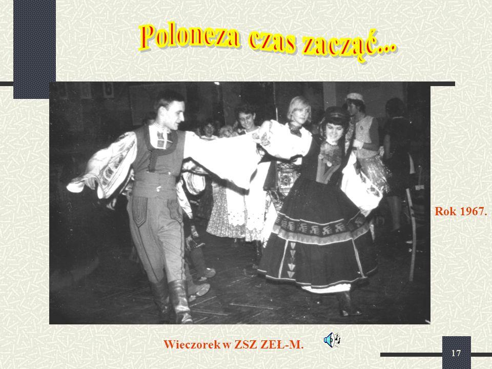 17 Wieczorek w ZSZ ZEŁ-M. Rok 1967.