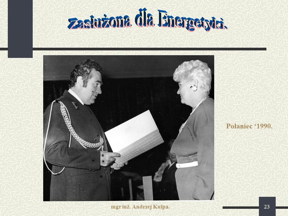 23 Połaniec '1990. mgr inż. Andrzej Kulpa.