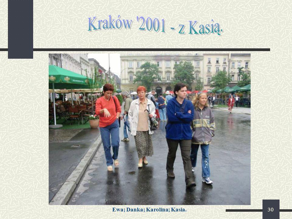 30 Ewa; Danka; Karolina; Kasia.