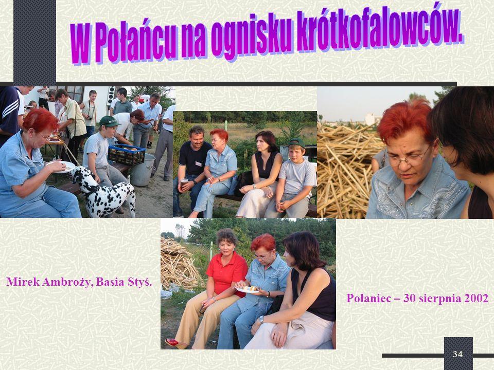 34 Połaniec – 30 sierpnia 2002 Mirek Ambroży, Basia Styś.
