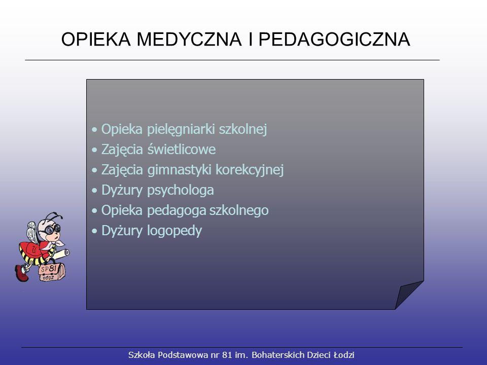 OPIEKA MEDYCZNA I PEDAGOGICZNA Szkoła Podstawowa nr 81 im.