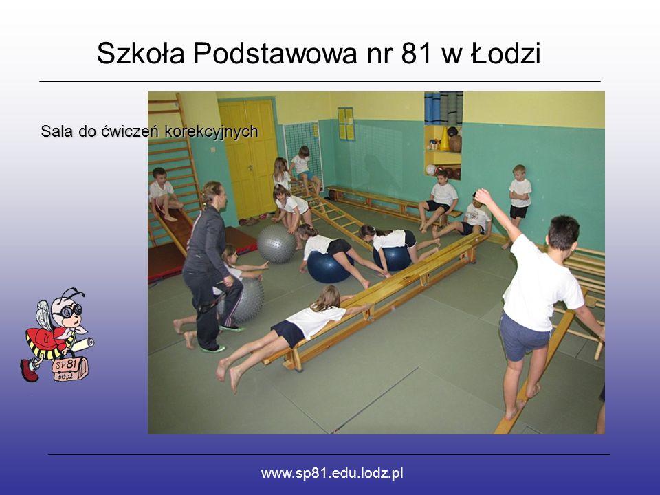 Szkoła Podstawowa nr 81 w Łodzi www.sp81.edu.lodz.pl Sala do ćwiczeń korekcyjnych