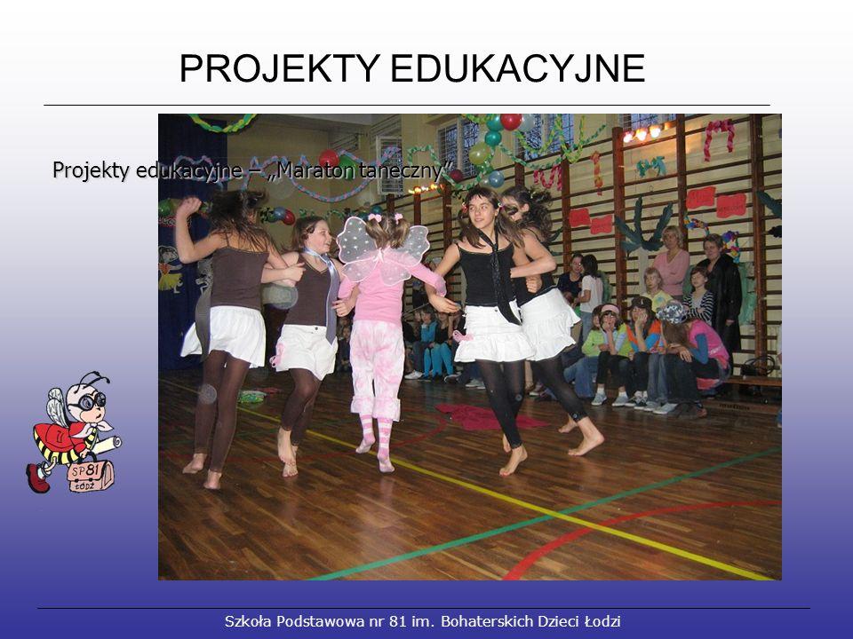 PROJEKTY EDUKACYJNE Szkoła Podstawowa nr 81 im.