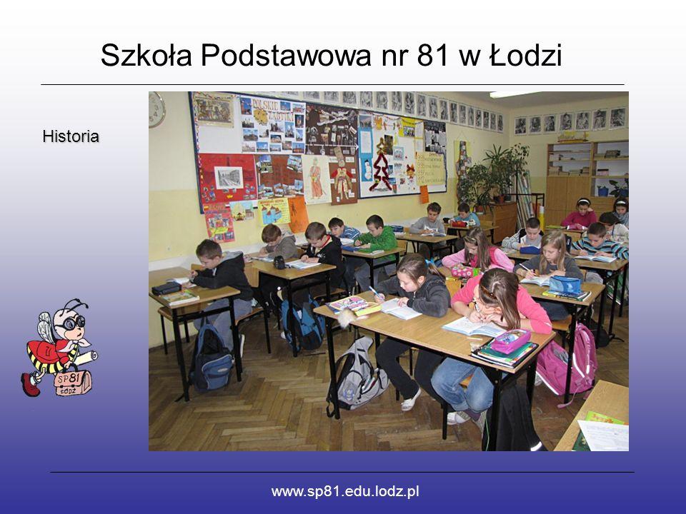 Szkoła Podstawowa nr 81 w Łodzi www.sp81.edu.lodz.pl Historia