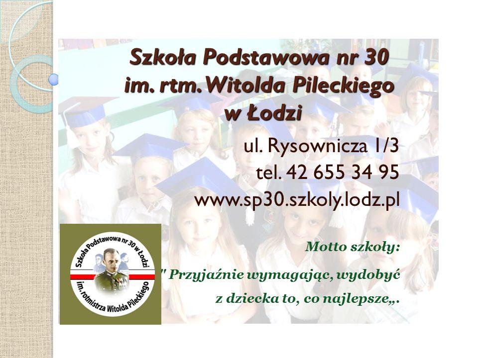 Szkoła Podstawowa nr 30 im. rtm. Witolda Pileckiego w Łodzi ul.