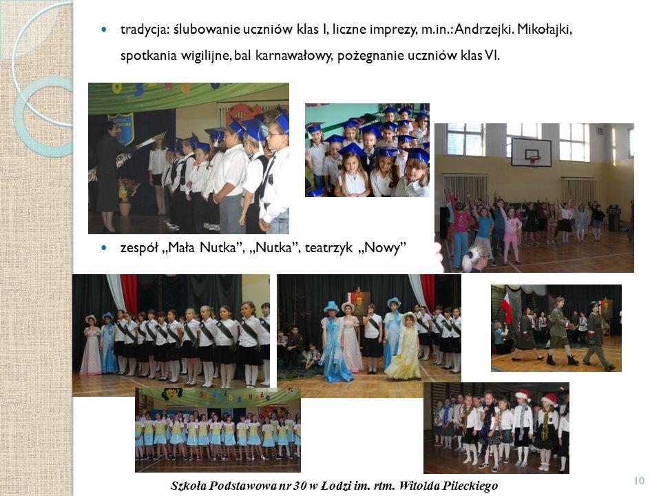 10 tradycja: ślubowanie uczniów klas I, liczne imprezy, m.in.: Andrzejki.