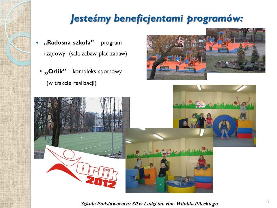 """5 Jesteśmy beneficjentami programów: """"Radosna szkoła – program rządowy (sala zabaw, plac zabaw) Szkoła Podstawowa nr 30 w Łodzi im."""