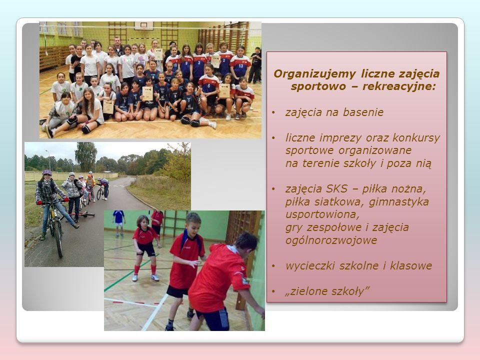 Organizujemy liczne zajęcia sportowo – rekreacyjne: zajęcia na basenie liczne imprezy oraz konkursy sportowe organizowane na terenie szkoły i poza nią
