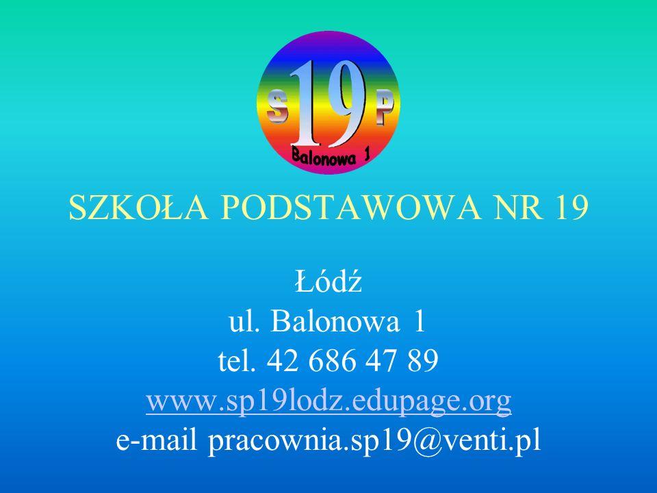 SZKOŁA PODSTAWOWA NR 19 Łódź ul.Balonowa 1 tel.