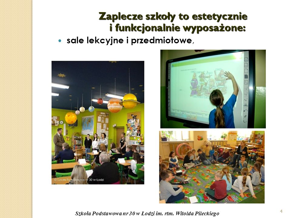 4 Zaplecze szkoły to estetycznie i funkcjonalnie wyposażone: sale lekcyjne i przedmiotowe, 4 Szkoła Podstawowa nr 30 w Łodzi im.