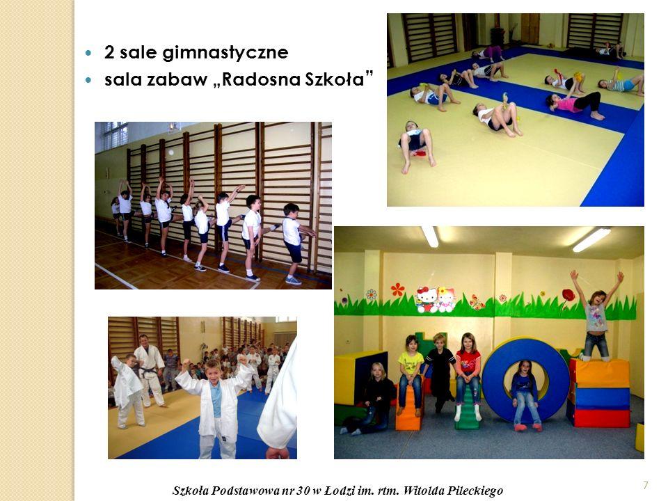 """7 2 sale gimnastyczne sala zabaw """"Radosna Szkoła Szkoła Podstawowa nr 30 w Łodzi im."""