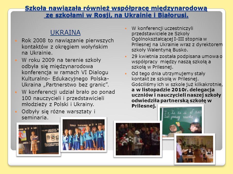 Szkoła nawiązała również współpracę międzynarodową ze szkołami w Rosji, na Ukrainie i Białorusi.