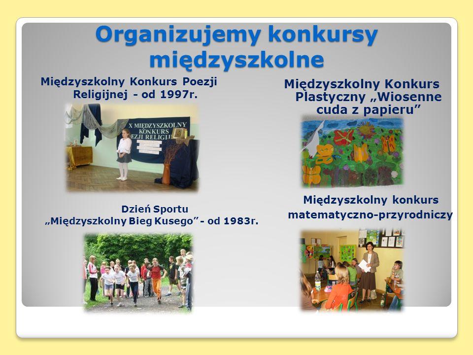 Organizujemy konkursy międzyszkolne Międzyszkolny Konkurs Poezji Religijnej - od 1997r.