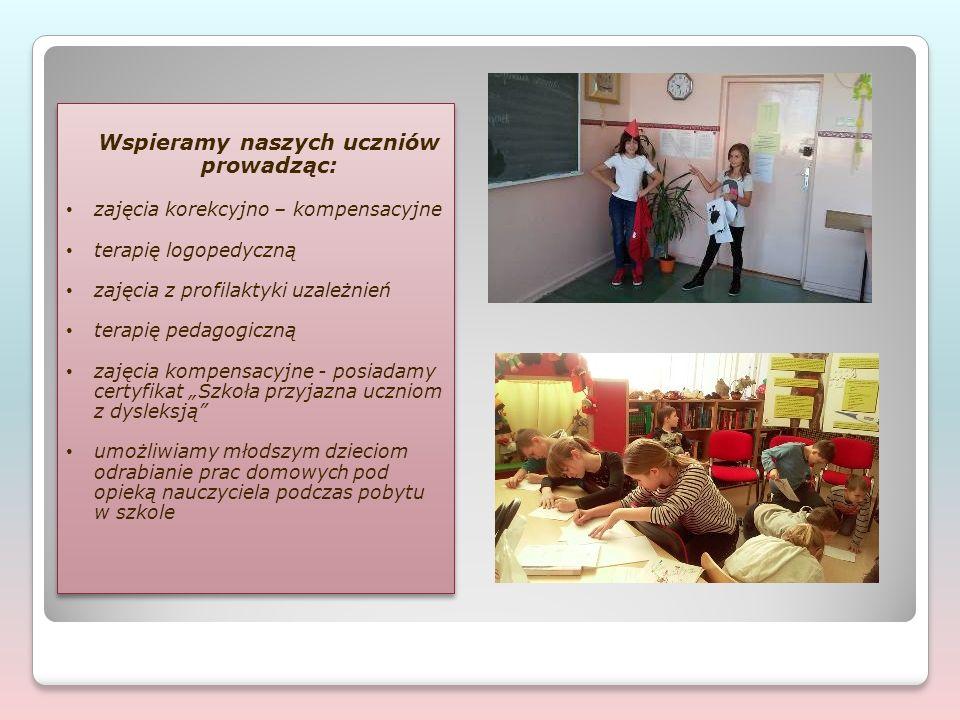 """Wspieramy naszych uczniów prowadząc: zajęcia korekcyjno – kompensacyjne terapię logopedyczną zajęcia z profilaktyki uzależnień terapię pedagogiczną zajęcia kompensacyjne - posiadamy certyfikat """"Szkoła przyjazna uczniom z dysleksją umożliwiamy młodszym dzieciom odrabianie prac domowych pod opieką nauczyciela podczas pobytu w szkole Wspieramy naszych uczniów prowadząc: zajęcia korekcyjno – kompensacyjne terapię logopedyczną zajęcia z profilaktyki uzależnień terapię pedagogiczną zajęcia kompensacyjne - posiadamy certyfikat """"Szkoła przyjazna uczniom z dysleksją umożliwiamy młodszym dzieciom odrabianie prac domowych pod opieką nauczyciela podczas pobytu w szkole"""