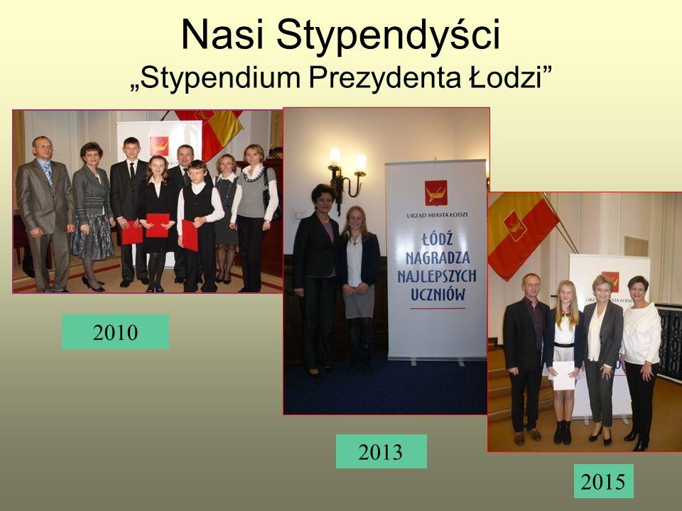 """Nasi Stypendyści """"Stypendium Prezydenta Łodzi 2010 14 2013 2015"""