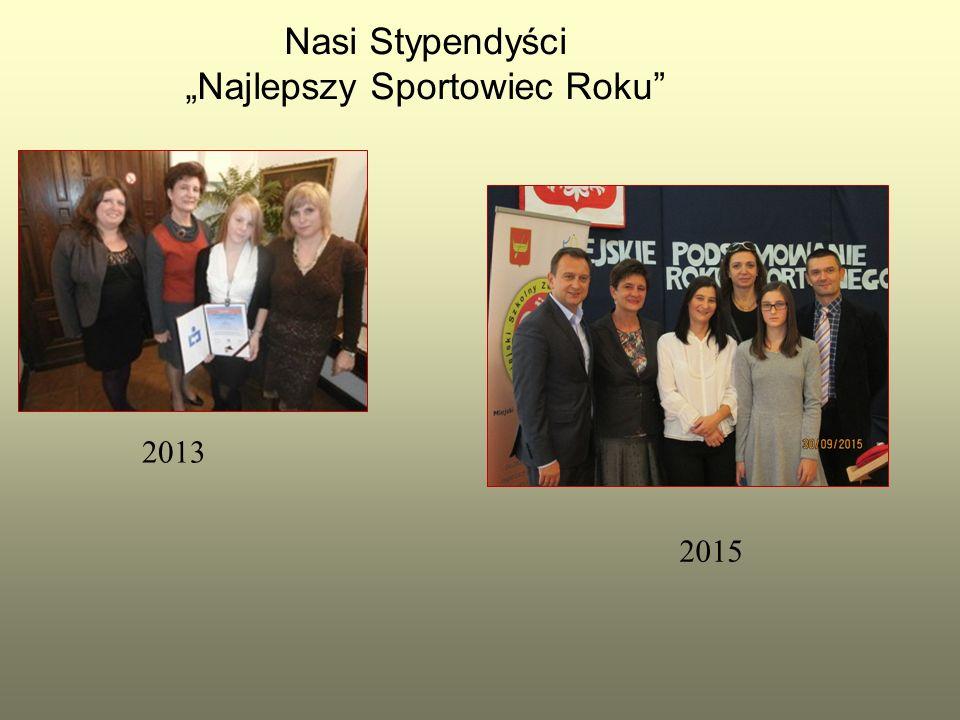 """Nasi Stypendyści """"Najlepszy Sportowiec Roku"""" 2013 2015"""