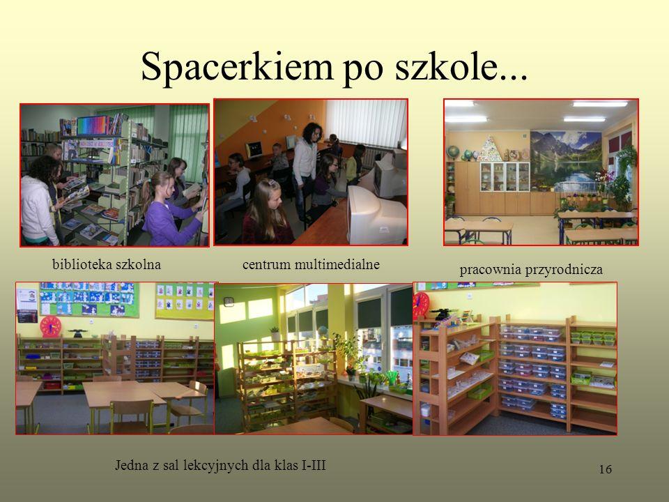 Spacerkiem po szkole... biblioteka szkolnacentrum multimedialne Jedna z sal lekcyjnych dla klas I-III pracownia przyrodnicza 16