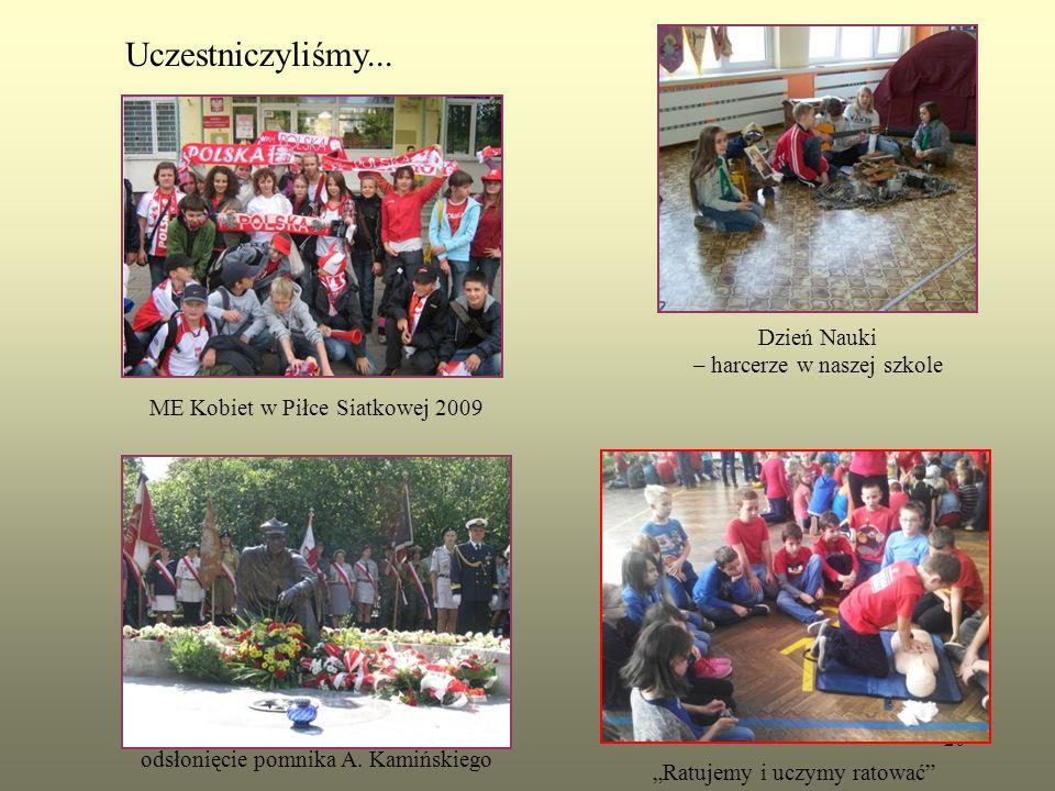 """Dzień Nauki – harcerze w naszej szkole odsłonięcie pomnika A. Kamińskiego """"Ratujemy i uczymy ratować"""" Uczestniczyliśmy... ME Kobiet w Piłce Siatkowej"""