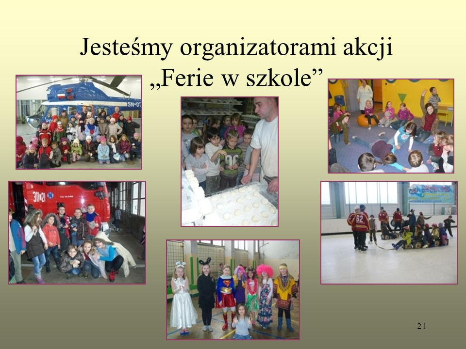 """Jesteśmy organizatorami akcji """"Ferie w szkole 21"""