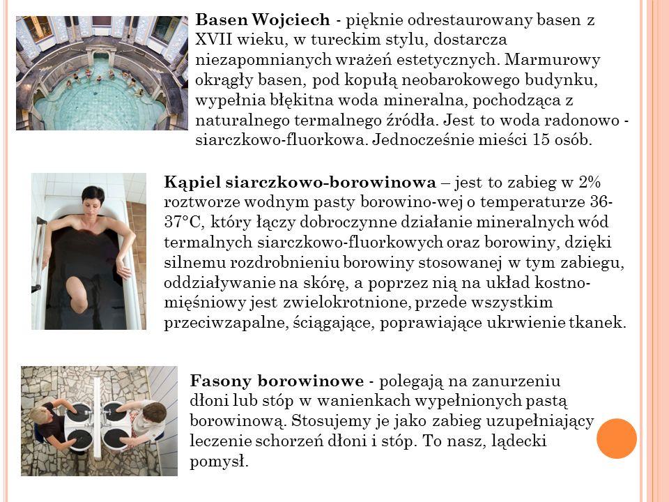 Basen Wojciech - pięknie odrestaurowany basen z XVII wieku, w tureckim stylu, dostarcza niezapomnianych wrażeń estetycznych.